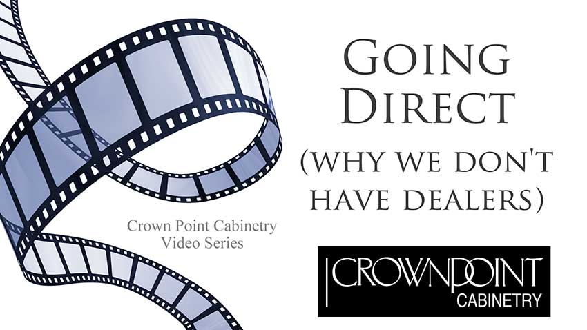 Crown Point Cabinetry video about why we don't have dealers